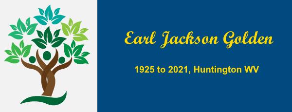 Earl Jackson Golden, 1925 to 2021, Huntington WV